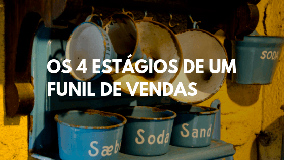 funil de vendas, estágios de um funil de vendas, funil de marketing, funil de vendas marketing digital