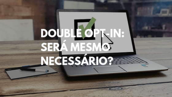double opt-in, double opt in email, double opt in rgpd, double opt in email
