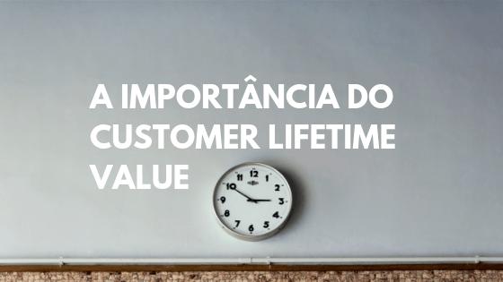 fidelização de clientes, customer lifetime value, lifetime value, fidelizar clientes, como fidelizar um cliente, lifetime value do cliente, o que é lifetime value