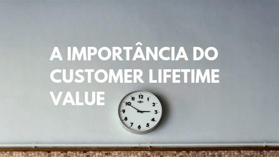 fidelização de clientes, customer lifetime value, lifetime value, fidelizar clientes, como fidelizar um cliente, lifetime value do cliente, o que é lifetime value