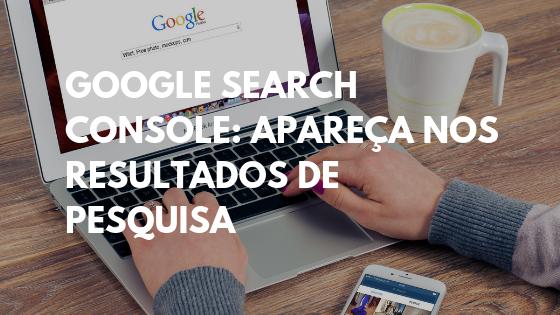 google search console, search console, sitemap xml, submeter site google, google search console o que é