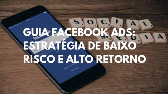 facebook ads, marketing facebook, facebook ads o que é, facebook ads guide, facebook ads curso, facebook ads guia, facebook marketing para empresas, web marketing facebook