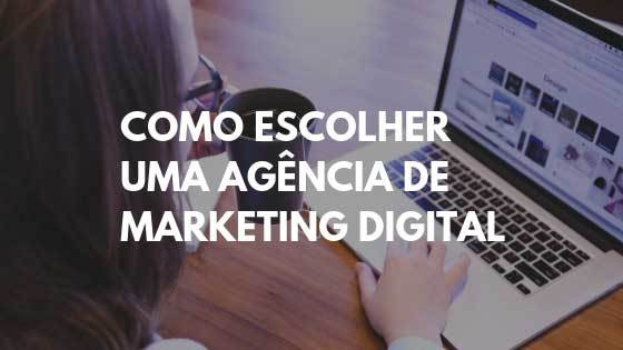 agencia marketing digital, como escolher agencia de marketing digital, empresas de marketing digital, agencia de marketing digital preços
