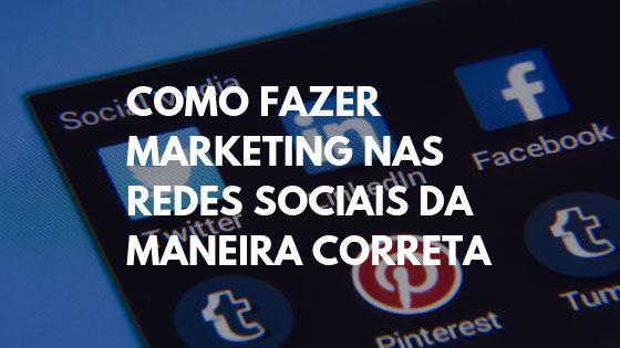 marketing nas redes sociais, marketing redes sociais, como fazer marketing nas redes sociais, redes sociais como ferramenta de marketing, estratégia redes sociais, conteúdos para redes sociais
