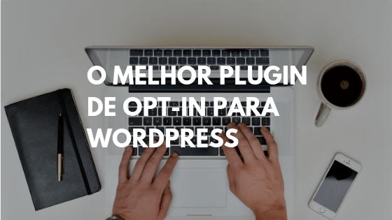 opt-in form, opt in, best form plugin wordpress, wordpress subscribe plugin, opt-in email, formulário opt-in