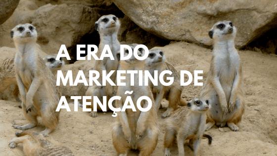 marketing de atenção, captar atenção, segurar atenção, manter atenção, marketing relacional