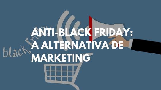 black friday marketing, black friday email marketing, marketing black friday, vendas black friday, black friday marketing ideas, alternativa black friday