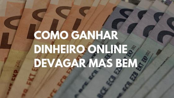 ganhar dinheiro online, como ganhar dinheiro online, ganhar dinheiro na internet, como fazer dinheiro online