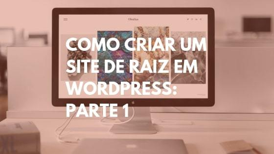 como criar um site, criar um site, fazer um site,