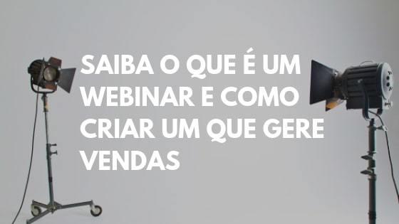 webinar o que é, webinar gratuito, o que é um webinar, webinar jam, webinar significado, como fazer um webinar, go to webinar