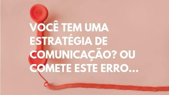 estratégia de comunicação, estratégia de comunicação marketing,