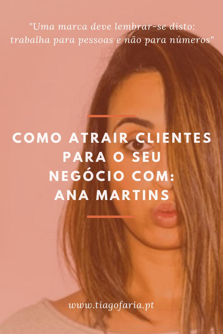 como atrair clientes para o seu negocio com a Ana Martins