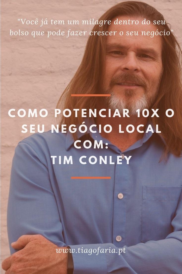 como potenciar 10x o seu negocio local com Tim Conley