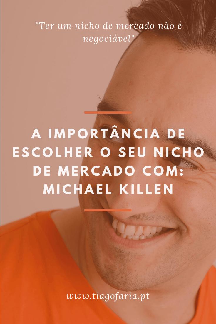 a importancia de escolher e conhecer a fundo o seu nicho de mercado com michael killen