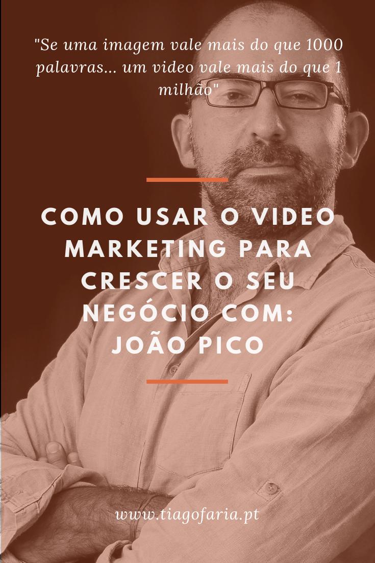 como usar o video marketing para crescer o seu negocio com joao pico