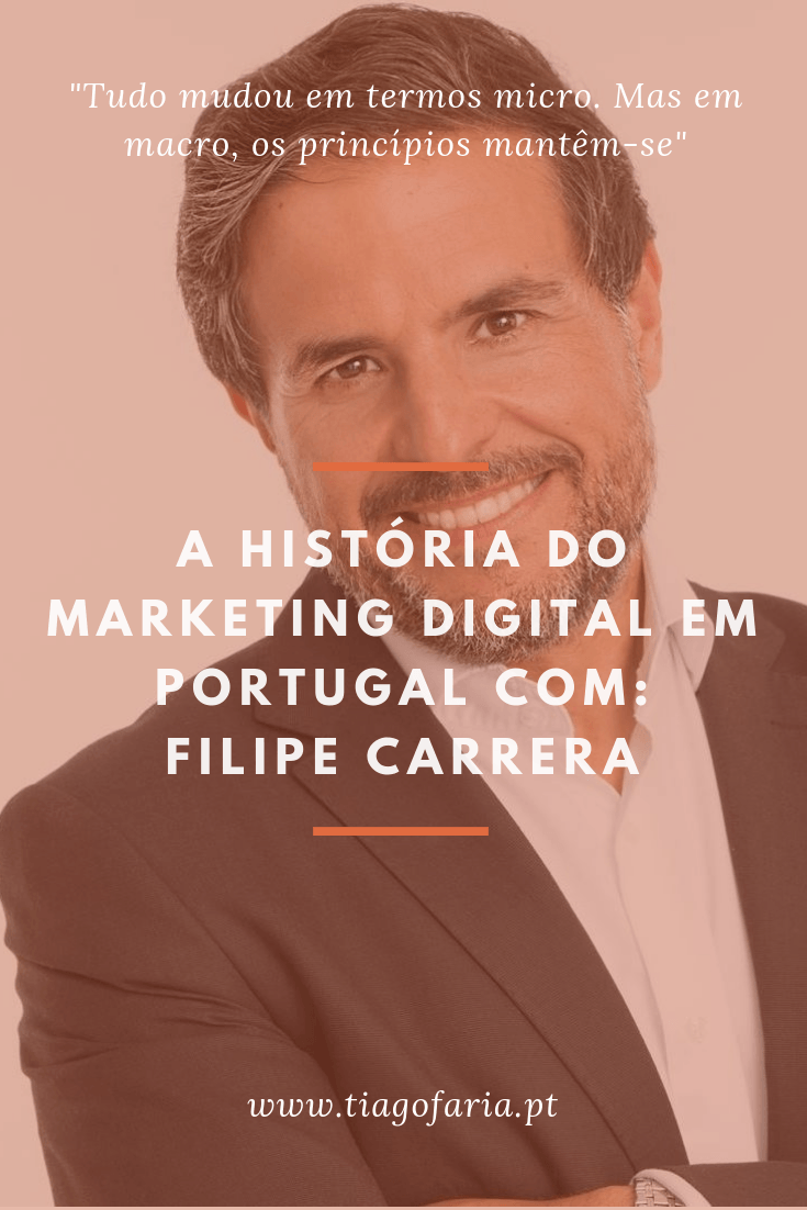 a historia do marketing digital com filipe carrera