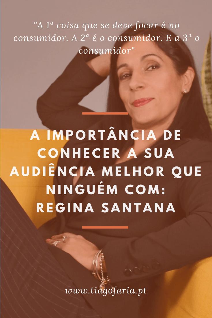 a importancia de conhecer a sua audiencia com regina santana