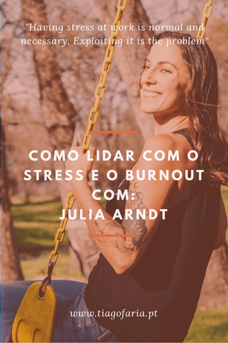 como lidar com o stress e o burnout com julia arndt