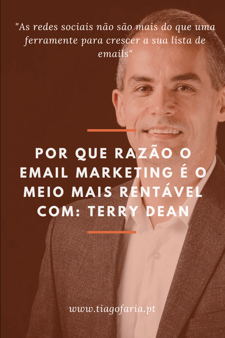 por que razão o email marketing é o meio mais rentavel com terry dean