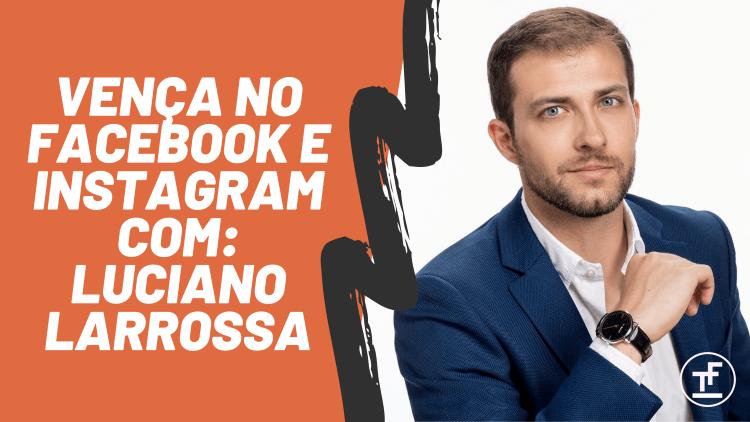 facebook e instagram para negócios com luciano larrossa