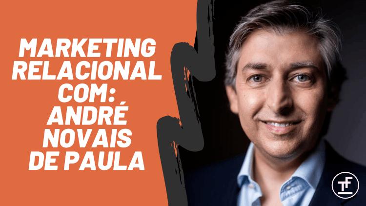 marketing relacional com andre novais de paula
