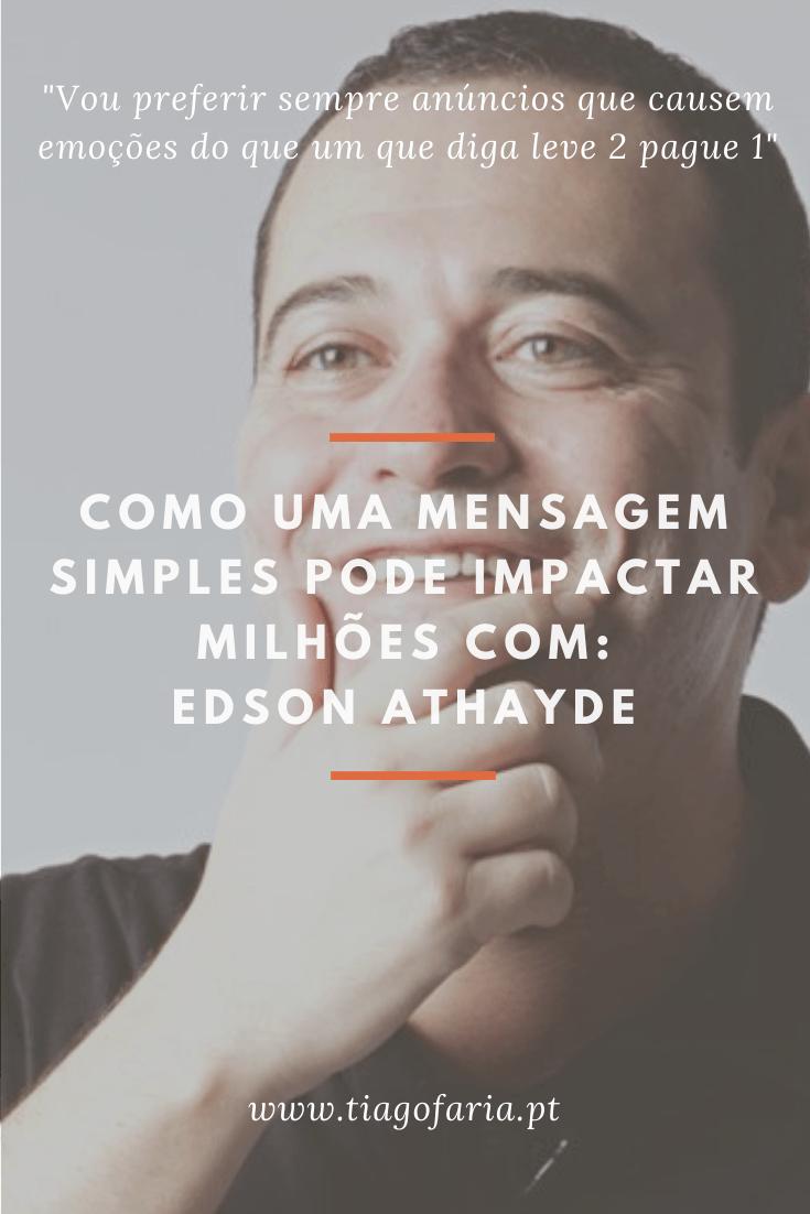 Como uma mensagem simples pode impactar milhões com Edson Athayde