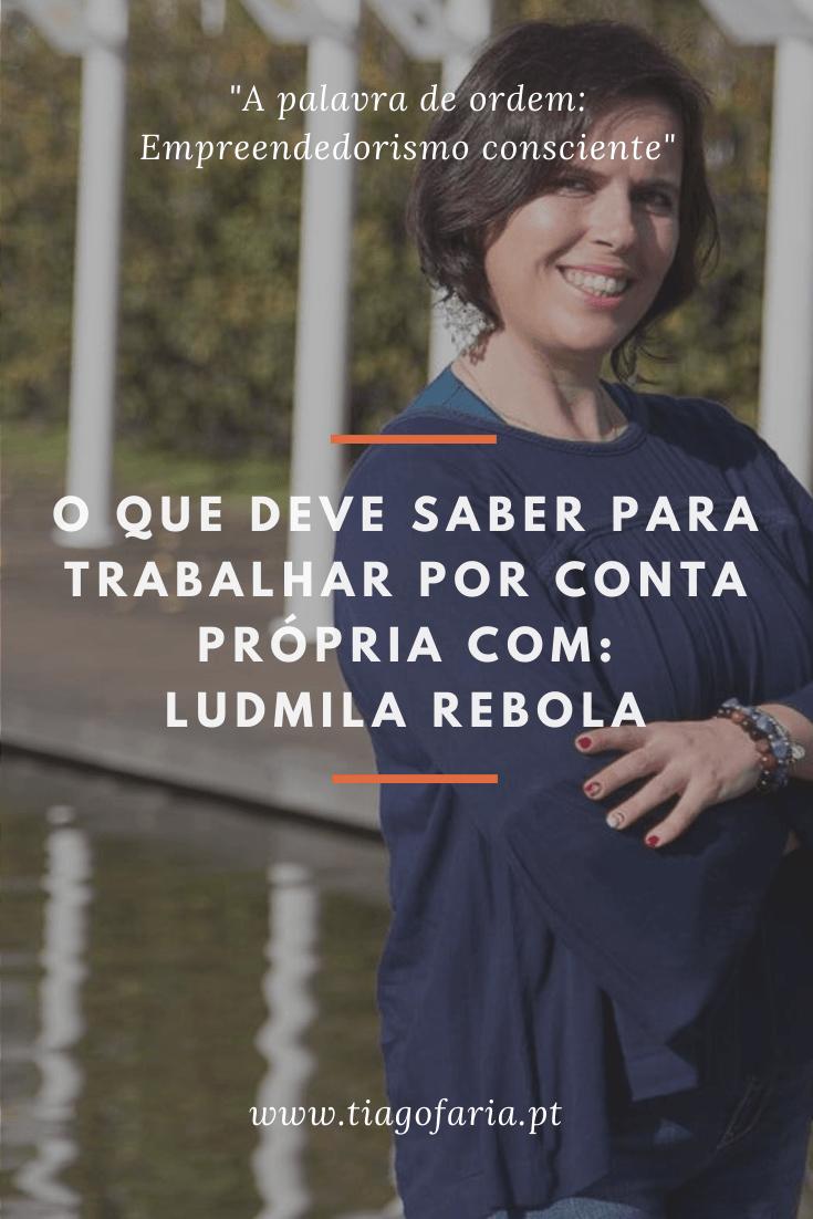 Trabalhar por conta própria com Ludmila Rebola