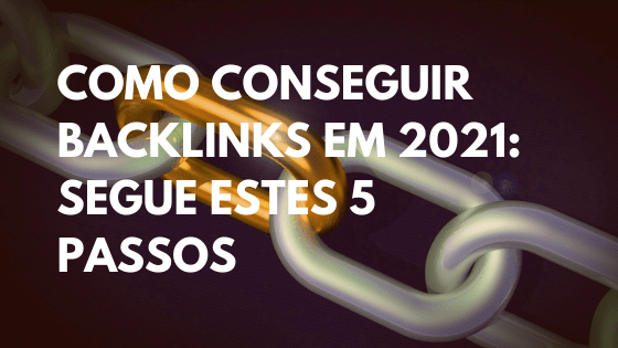 Como conseguir backlinks para o teu site em 2021