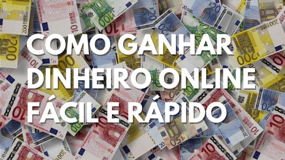Como ganhar dinheiro online fácil e rápido