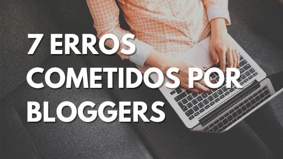 Queres criar um blog - descobre os 7 erros cometidos por bloggers iniciantes